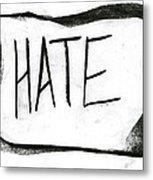 Literal Hate Metal Print