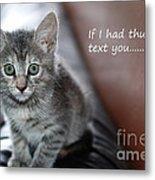 Little Kitten Greeting Card Metal Print