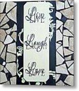 Live-laugh-love Tile Metal Print by Cynthia Amaral