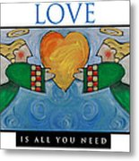 Love Is All You Need Poster Metal Print