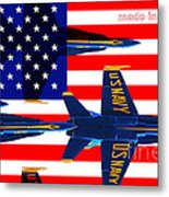 Made In The Usa . Blue Angels Metal Print