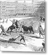 Madrid: Bullfight, 1846 Metal Print
