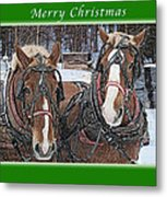 Merry Christmas Horses At Sawmill Metal Print