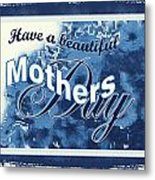 Mothers Day In Blue Metal Print