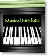 Musical Interlude   Metal Print