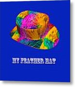 My Feather Hat Metal Print