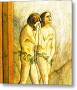 My Masaccio Expulsion Of Adam And Eve Metal Print