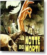 Night Of The Living Dead, Aka La Notte Metal Print