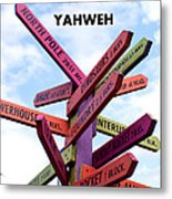 Not Your Way But Yahweh Metal Print