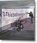 Nothin Bad Ever Happens To Me Metal Print