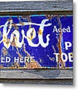 Old Pipe Tobacco Sign On Barn Wood Metal Print