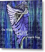 On Wings Of Love Angels Sing Metal Print