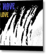 One Wave One Love Metal Print