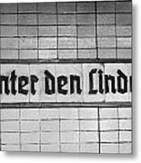 original 1930s Unter den Linden Berlin U-bahn underground railway station name plate berlin germany Metal Print