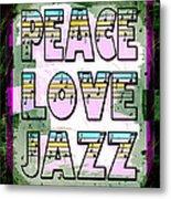 Peace Love Jazz Metal Print