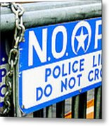 Police Line Do Not Cross Metal Print