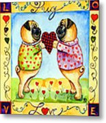 Pug Love Metal Print by Lyn Cook