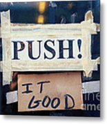 Push It Good Metal Print