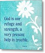 Refuge And Strength Metal Print