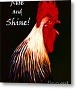Rise And Shine - Rooster Clucking - Painterly Metal Print