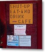 Shut-up Eat-and Drink Cafe In Palouse Washington Metal Print