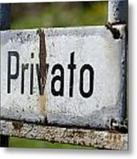Signboard In Italian Privato Metal Print