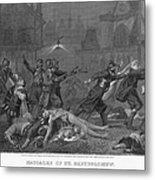 St Bartholomews Massacre Metal Print