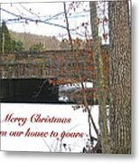 Stone Bridge Christmas Card - Our House To Yours Metal Print