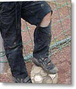 Street Soccer - Torn Trousers And Ball Metal Print