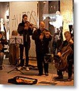 Street String Quartet Metal Print