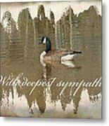Sympathy Greeting Card - Canada Goose Metal Print