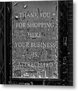 Thank You For Shopping Here Metal Print