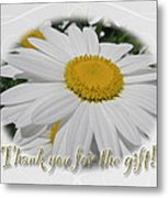 Thank You For The Gift Greeting Card - White Daisy Metal Print
