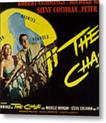 The Chase, Michele Morgan, Peter Lorre Metal Print by Everett