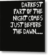The Darkest Part Of The Night Metal Print