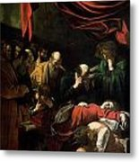 The Death Of The Virgin Metal Print by Caravaggio