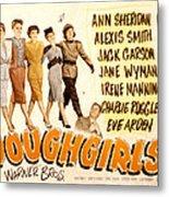 The Doughgirls, Ann Sheridan, Alexis Metal Print by Everett