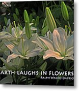 The Earth Laughs Metal Print