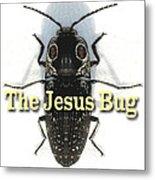 The Jesus Bug Metal Print