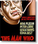 The Man Who Knew Too Much, Peter Lorre Metal Print