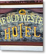 The Old Western Hotel Metal Print