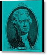 Thomas Jefferson In Turquois Metal Print by Rob Hans