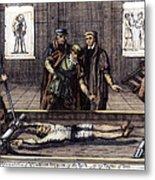 Torture, 16th Century Metal Print