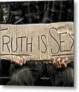 Truth Is Sexy Metal Print