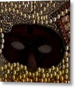 Unmask You Masquerades Dont Last Forever Metal Print