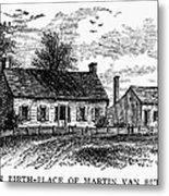 Van Buren: Birthplace Metal Print