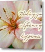 Wedding Happiness Greeting Card - Lilies Metal Print