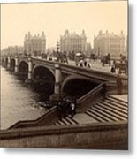 Westminster Bridge - London - C 1887 Metal Print