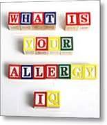 What Is Your Allergy Iq Metal Print