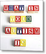 What Is Your Autism Iq Metal Print